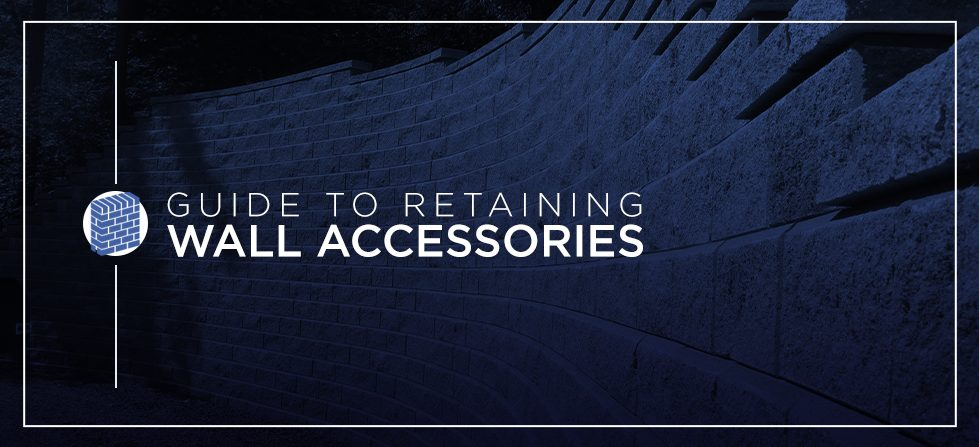 Guide to Retaining Wall Accessories